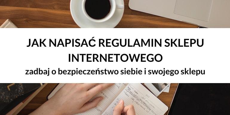 JAK NAPISAĆ REGULAMIN SKLEPU INTERNETOWEGO 2020