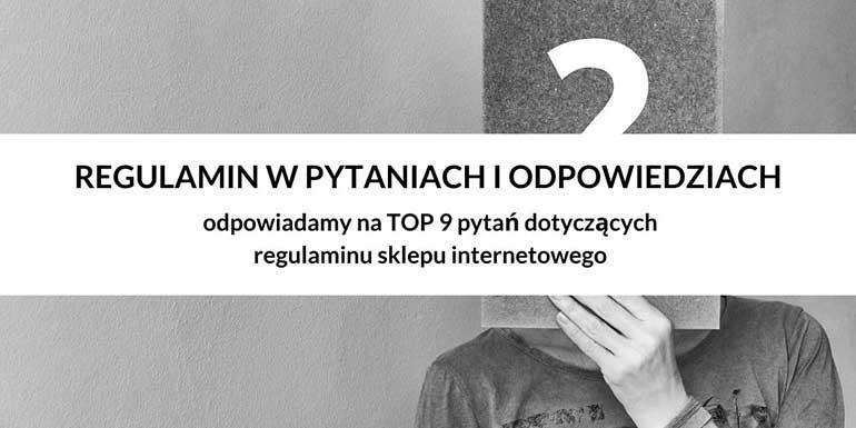 Top 9 pytań i odpowiedzi w temacie regulamin sklepu internetowego